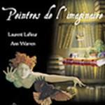 Peintre de l'imaginaire Laurent Lafleure et Ann Warren