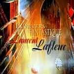 L'univers fantastique Laurent Lafleur